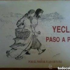 Libros de segunda mano: YECLA PASO A PASO - POR EL PINTOR JUAN ORTUÑO - EJEMPLAR 275 DE 300 C. Lote 217532805