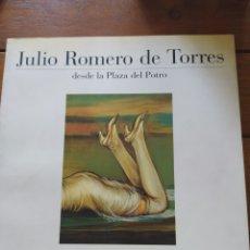 Libros de segunda mano: JULIO ROMERO DE TORRES DESDE LA PLAZA DEL POTRO. Lote 217820748