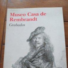 Libros de segunda mano: MUSEO CASA DE REMBRANDT GRABADOS. Lote 217828466