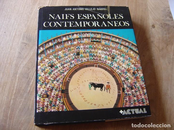 NAIFS ESPAÑOLES CONTEMPORANEOS. J.A. VALLEJO-NÁJERA. MAS ACTUAL SA DE EDICIONES. 1975 (Libros de Segunda Mano - Bellas artes, ocio y coleccionismo - Pintura)
