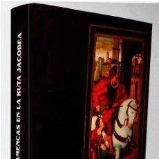 Libros de segunda mano: LAS TABLAS FLAMENCAS EN LA RUTA JACOBEA. PINTURA. ARTE. COMO NUEVO.. Lote 218048936