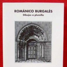 Libros de segunda mano: ROMÁNICO BURGALÉS. DIBUJOS A PLUMILLA. BURGOS. AÑO: 2007. BUEN ESTADO.. Lote 218153585
