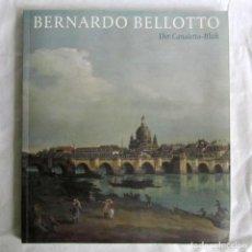 Libros de segunda mano: BERNARDO BELLOTTO, DER CANALETTO-BLICK, EN ALEMÁN. Lote 218619633