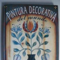 Libros de segunda mano: PINTURA DECORATIVA DEL MUNDO - ED. BLUME - AÑO 1994. Lote 218832480