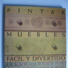 Libros de segunda mano: PINTAR MUEBLES FACIL Y DIVERTIDO - DE ANNIE SLOAN - ED. ACANTO - AÑO 1997. Lote 218832805