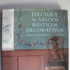 Libros de segunda mano: EFECTOS Y ACABADOS RUSTICOS Y DECORATIVOS - POR JUDITH MILLER - ED.ACANTO- AÑO 1998. Lote 218833922
