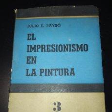 Libros de segunda mano: ELN IMPRESIONISMO EN LA PINTURA. JULIO EN. PATRÓN. COLECCIÓN ESQUEMAS 3. EDITORIAL COLUMBA. SEGUNDA. Lote 218840032