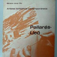 Libri di seconda mano: PALLARES LEO, ARTISTAS TORTOSINOS CONTEMPORANEOS, PINTURA / PAINTING, MARIANO JOVER FLIX, 1985. Lote 219469572