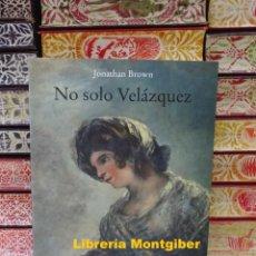 Livros em segunda mão: NO SOLO VELAZQUEZ . AUTOR : BROWN , JONATHAN. Lote 220507222