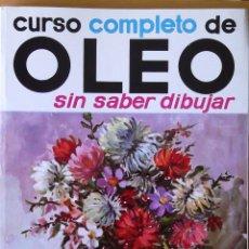 Libros de segunda mano: CURSO COMPLETO DE ÓLEO SIN SABER DIBUJAR. T. WORK. LEDA 1991 ESTADO: BUENO COLECCIÓN: CÓMO SE HACE.-. Lote 220842311