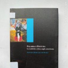 Libros de segunda mano: PALABRA Y PINTURA. LA TRADICION CRITICA ANGLO-AMERICANA - SERRANO DE HARO, AMPARO. TDK524. Lote 220877135
