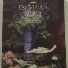 Libros de segunda mano: ESCUELA DE ROMA, PINTORES ARAGONESES EN EL CAMBIO DE SIGLO. Lote 221322596