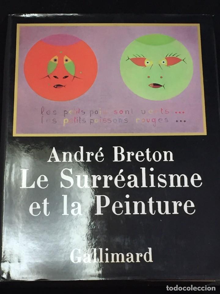 ANDRÉ BRETON LE SURRÉALISME ET LA PEINTURE. GALLIMARD 1965 FRANCÉS ILUSTRADO (Libros de Segunda Mano - Bellas artes, ocio y coleccionismo - Pintura)