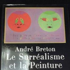 Libros de segunda mano: ANDRÉ BRETON LE SURRÉALISME ET LA PEINTURE. GALLIMARD 1965 FRANCÉS ILUSTRADO. Lote 221486148