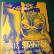 Libros de segunda mano: ERIC STANTON. SHE DOMINATES ALL & OTHER STORIES. TASCHEN . ICONS. Lote 221534775