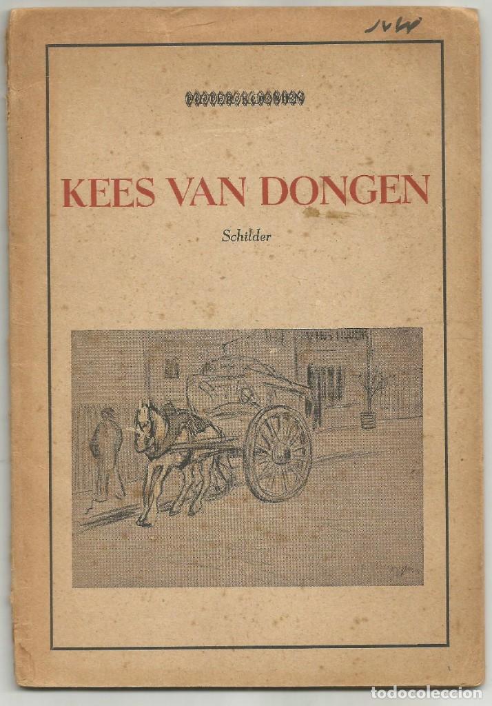 KEES VAN DONGEN - PINTOR - AMSTERDAM 1947 - 38 PÁGINAS (Libros de Segunda Mano - Bellas artes, ocio y coleccionismo - Pintura)