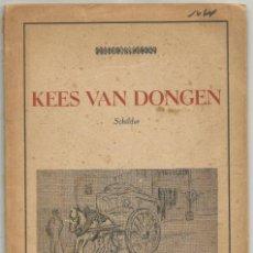 Libros de segunda mano: KEES VAN DONGEN - PINTOR - AMSTERDAM 1947 - 38 PÁGINAS. Lote 221780682