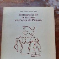 Libros de segunda mano: ICONOGRAFÍA DE LA SARDANA EN LA OBRA DE PICASO. Lote 222158253