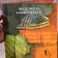 Libros de segunda mano: HOMENAJE A VELÁZQUEZ - MIGUEL AROCHA - FUNDACIÓN BHA - 1990 , 65PGS. Lote 222161603