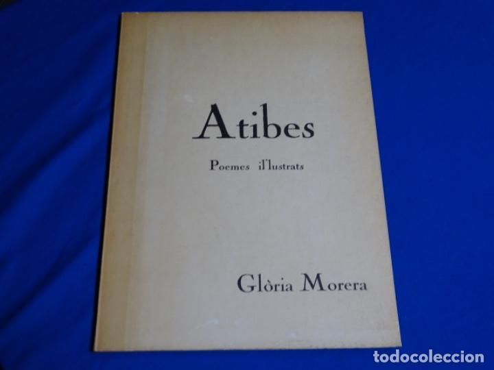 ATIBES.POEMAS IL-LUSTRATS.GLORIA MORERA.CON DEDICATORIA. (Libros de Segunda Mano - Bellas artes, ocio y coleccionismo - Pintura)