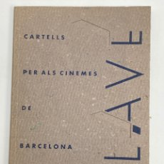 Libros de segunda mano: L-5294. CLAVÉ, CARTELLS PER ALS CINEMES DE BARCELONA 1933-1935.. Lote 222571658