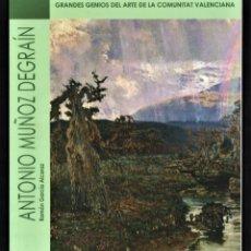 Libros de segunda mano: ANTONIO MUÑOZ DEGRAÍN MONOGRÁFICO ED ANETO 2011 1ª EDICIÓN GRANDES GENIOS ARTE COMUNITAT VALENCIANA. Lote 222664641