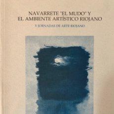 Libros de segunda mano: NAVARRETE EL MUDO Y EL AMBIENTE ARTÍSTICO RIOJANO. Lote 222841585