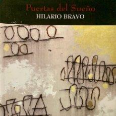 Libros de segunda mano: HILARIO BRAVO : PUERTAS DEL SUEÑO / ARTE. Lote 222843395