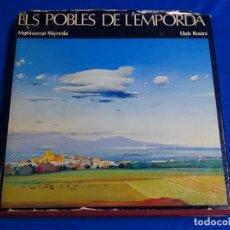 Libros de segunda mano: ELS POBLES DE L'EMPORDA.MONTSERRAT VAYREDA.LLUIS ROURA.. Lote 222847538