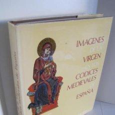 Libros de segunda mano: IMÁGENES DE LA VIRGEN EN LOS CÓDICES MEDIEVALES DE ESPAÑA. FEDERICO DELCLAUX. PATRONATO NACIONAL.. Lote 222893641
