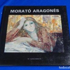 Libros de segunda mano: MORATO ARAGONES.MARIA ELENA MORATO.1989.1700 EJEMPLARES.PRIMERA EDICIÓN.. Lote 222933761