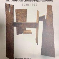 Livros em segunda mão: III. ABSTRACCIONES - FIGURACIONES 1940-1975. ARTE PARA UN SIGLO. MUSEO REINA SOFIA. Lote 223983731