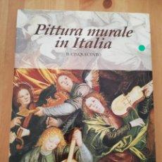 Libros de segunda mano: PITTURA MURALE IN ITALIA. IL CINQUECENTO (MINA GREGORI). Lote 224610046