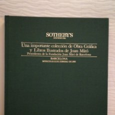 Libros de segunda mano: SOTHEBY'S: UNA IMPORTANTE COLECCIÓN DE OBRA GRÁFICA Y LIBROS ILUSTRADOS DE JOAN MIRÓ. Lote 224749162