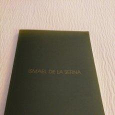 Libros de segunda mano: ISMAEL DE LA SERNA: TEXTOS DE MARÍA JOSÉ SALAZAR, MANUEL GARCÍA GUATAS, CHRISTIAN ZERVOS. Lote 224752720