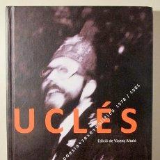 Libros de segunda mano: UCLÉS - ALTAIÓ, VICENÇ - UCLÉS. ART+POESIA+SEXE+POLÍTICA 1978-1985 - GRANOLLERS 2015 - MOLT IL·LUSTR. Lote 224859478
