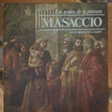 Libros de segunda mano: MASACCIO– LOS GENIOS DE LA PINTURA EDIT. SARPE. Lote 225035115
