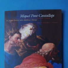 Livros em segunda mão: MIQUEL PONT CANTALLOPS. 1678-1755 - UN PINTOR LLORENCÍ ENTRE MALLORCA I ROMA - MARIÁ CARBONELL I BUA. Lote 225039550