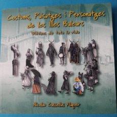 Libros de segunda mano: COSTUMS, PAISATGES I PERSONATGES DE LES ILLES BALEARS- DIBUIXOS DE TOTA LA VIDA - NICOLAU CASSELLAS. Lote 225046715