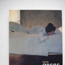 Libros de segunda mano: RAMÓN CASAS. EL PINTOR DEL MODERNISMO. MNAC Y FUNDACIÓN MAPFRE. 1ª EDICIÓN. ENERO 2001. Lote 225243155