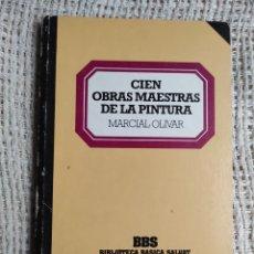 Libros de segunda mano: CIEN OBRAS MAESTRAS DE LA PINTURA, / MARCIAL OLIVAR. Lote 225484686