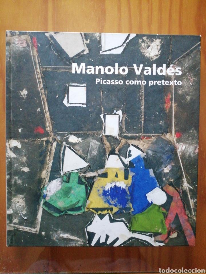 MANOLO VALDES. PICASSO COMO PRETEXTO. (Libros de Segunda Mano - Bellas artes, ocio y coleccionismo - Pintura)