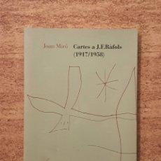 Libros de segunda mano: CARTES A J.F. RAFOLS 1917 - 1958 - JOAN MIRÓ - EDITORIAL MEDITERRANIA - SIN USO DIFICIL RARO. Lote 227088920