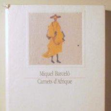 Libros de segunda mano: BARCELÓ. MIQUEL - CARNETS D'AFRIQUE - PARIS 2003 - MUY ILUSTRADO. Lote 227146730