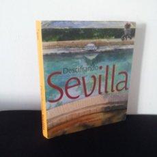 Libros de segunda mano: PEDRO TABERNERO - DESCIFRANDO SEVILLA - GRUPO PANDORA 2009. Lote 228004010