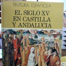 Libros de segunda mano: PINTURA ESPAÑOLA EL SIGLO XV EN CASTILLA Y ANDALUCÍA Nº 5. L.36-874. Lote 228325365