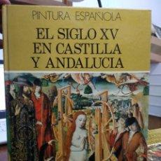 Libros de segunda mano: PINTURA ESPAÑOLA EL SIGLO XV EN CASTILLA Y ANDALUCÍA Nº 5. L.36-875. Lote 228325730