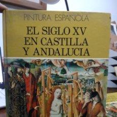 Libros de segunda mano: PINTURA ESPAÑOLA EL SIGLO XV EN CASTILLA Y ANDALUCÍA Nº 5. L.36-876. Lote 228325870