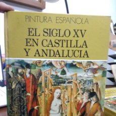 Libros de segunda mano: PINTURA ESPAÑOLA EL SIGLO XV EN CASTILLA Y ANDALUCÍA Nº 5. L.36-877. Lote 228325965
