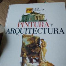 Libros de segunda mano: GUÍA VISUAL DE PINTURA Y ARQUITECTURA. EL PAIS AGUILAR. 1997.. Lote 228344045